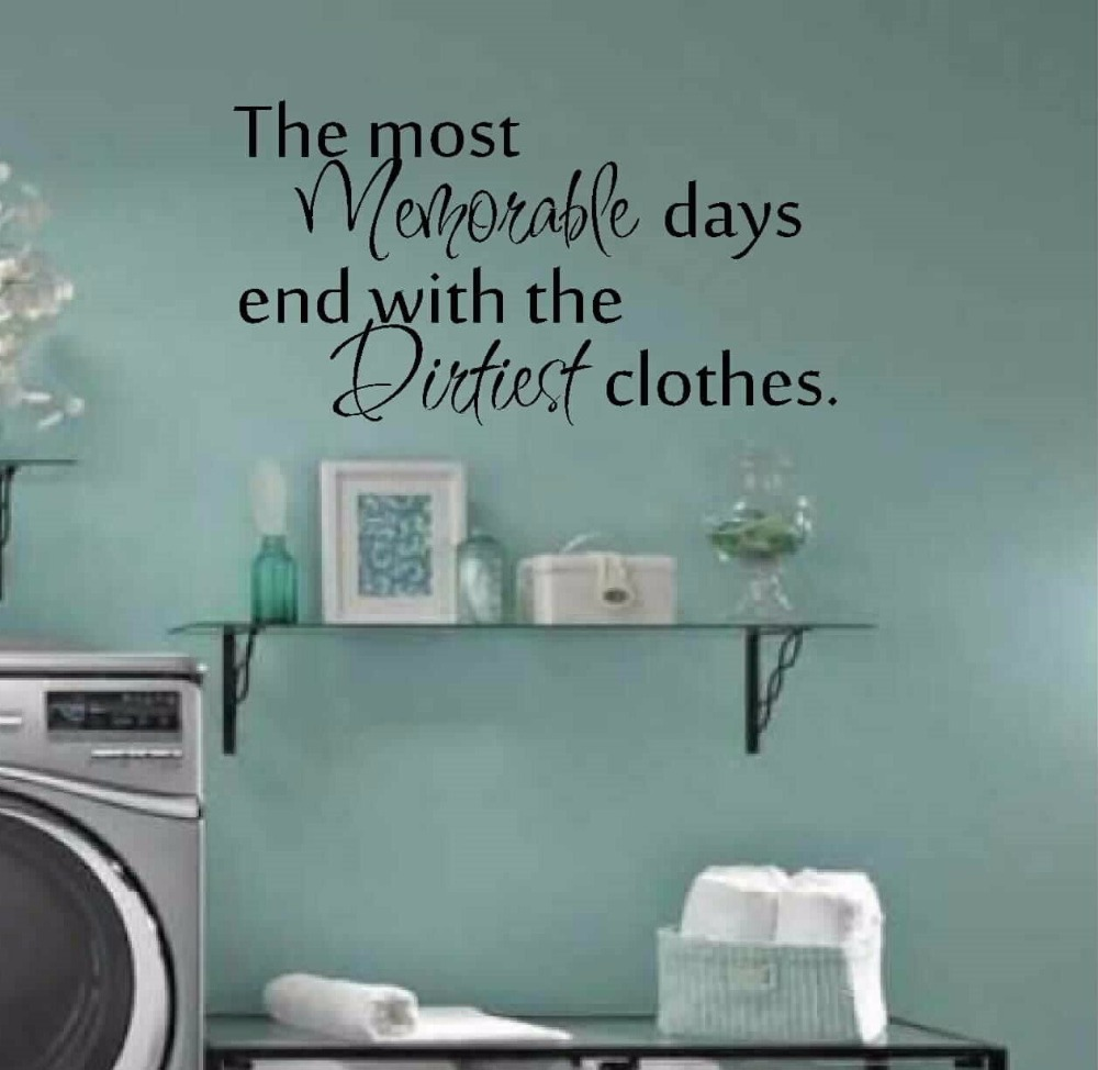 The Most Memorable Days End With The Dirtiest Clothes Laundry Room Decor Vinyl Carving Wall Decal Sticker For Home Decoration