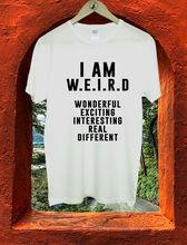 I Am Weird Wonderful Real Exciting Boys Men T Shirt Tshirt Tee M173  Summer 2018 Short Sleeve Plus Size Tops Homme