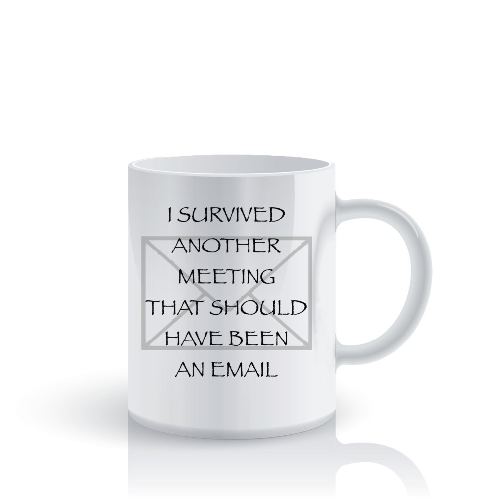 I Survived <font><b>Another</b></font> Meeting That Should Have Been An Email mugs Tea <font><b>Cup</b></font> <font><b>coffee</b></font> mug ceramic <font><b>cups</b></font> novelty friend gifts home decal