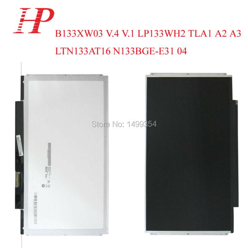 New 13.3'' Laptop Universal LCD LED Screen Display B133XW03 V.4/V.1 LP133WH2 TLA1/A2/A3/LTN133AT16/N133BGE-E31 LVDS 40Pins laptop 13 3 led lcd screen panel b133xw01 v 2 b133xw01 v 3 b133xw03 v 2 b133xw03v 3 lp133wh2 tla3 lp133wh2 tla4 n133bge lb1