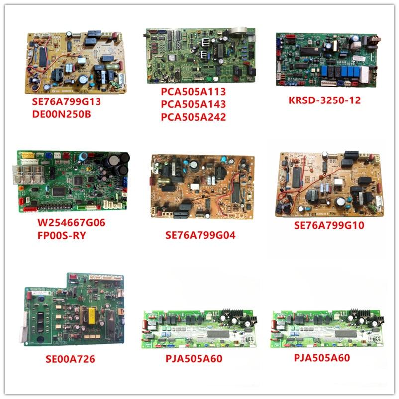 SE76A799G13/PCA505A113/PCA505A143/PCA505A242/KRSD-3250-12/W254667G06 FP00S-RY/SE76A799G04/SE76A799G10/SE00A726/PJA505A6 Used