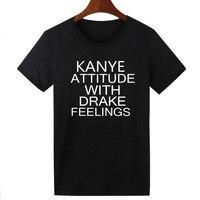 Pkorli Women S T Shirt KANYE ATTITUDE WITH DRAKE FEELINGS Letter Printed Female T Shirt Hipster