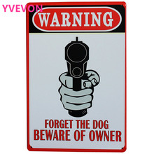 WARNING FORGET THE DOG BEWARE OF OWNER Metal Motto Sign Retro Tin decor Plate for bar house home wall painting SPM8-6 20x30cm B2