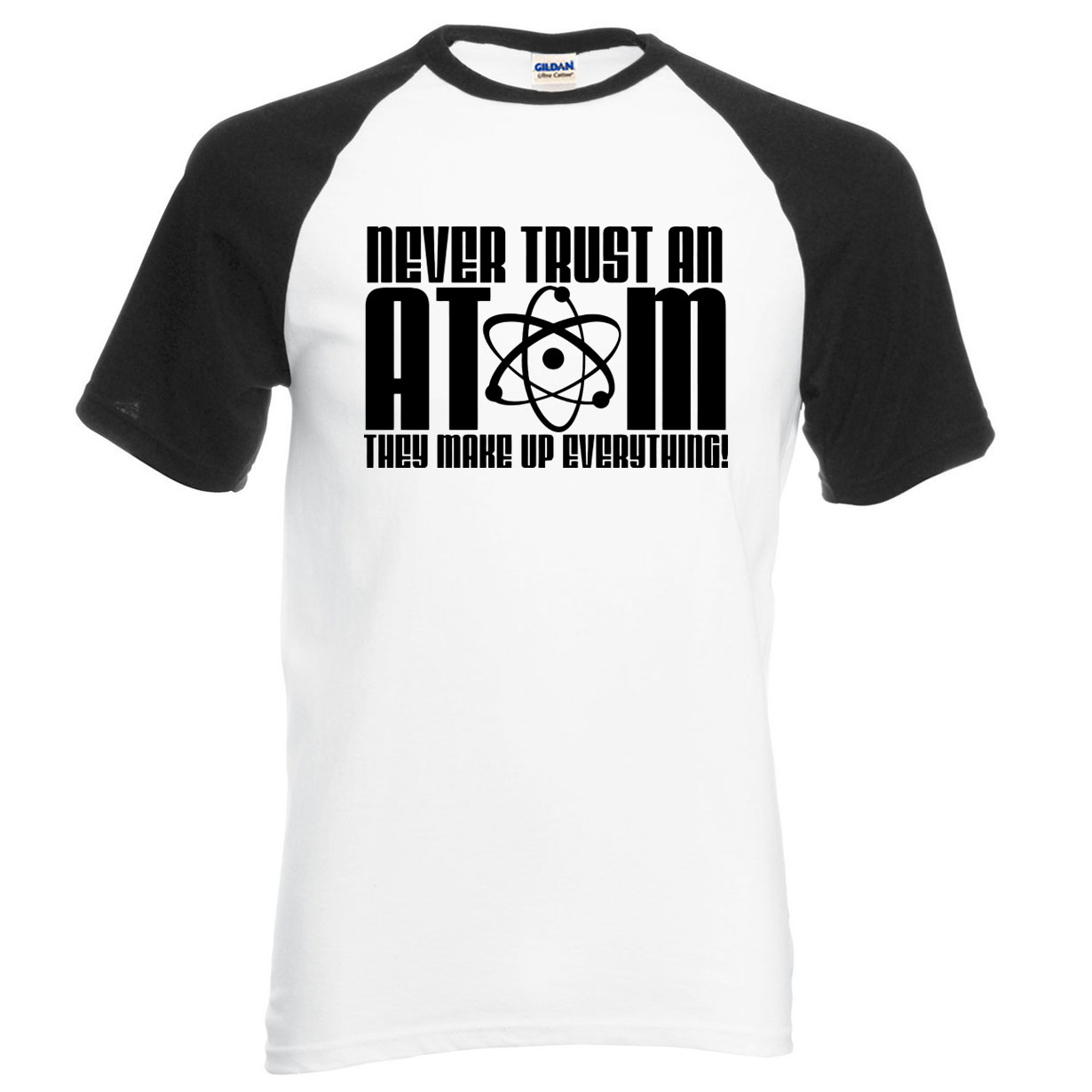 font b Science b font T Shirt Never Trust an Atom They Make Up Everything