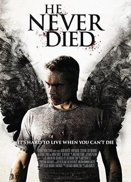 《不死之身》2015年美国,加拿大剧情,喜剧,惊悚电影在线观看