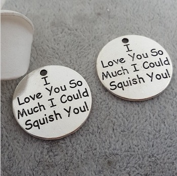 """50pcs 25MM Antiqued Silver Plated Letter Charms Tags """"I love you so much I could Squish you """" for Diy Necklaces Jewelry Making"""