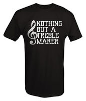 Nothing But A Treble Maker Music Note Funny T Shirt Simple Short Sleeved Cotton T Shirt