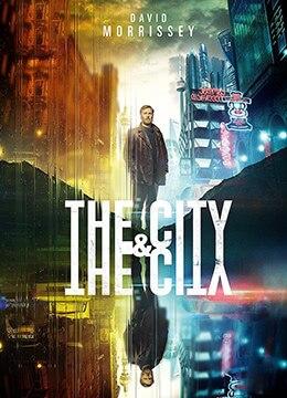 《城与城》2018年英国剧情,犯罪,悬疑电视剧在线观看
