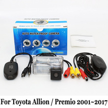 For Toyota Allion / Premio 2001~2017 / RCA AUX Wire Or Wireless Auto Rear View Camera / HD CCD Night Vision Car Parking Camera