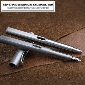 Image 1 - Di alta Qualità In Titanio TC4 Tactical Pen 2 In 1 Fontana Penna Inchiostro Della Penna di Auto Difesa di Affari Penna EDC Strumento dropshipping del regalo