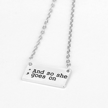 2016 Newest Semicolon Pendant Necklace,Hand Stamped Jewelry, And So She Goes On silver plated Necklace gift for her YLQ0099