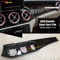 Car Interior Trim Carbon Fiber Center Console Panel Sticker For Mercedes MB GLA X156 GLA180 GLA200 Replacement Face Trim 14 18