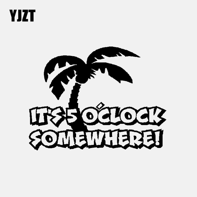 YJZT 15.2CM*11.4CM IT'S 5 O'CLOCK SOMEWHERE ! Car Sticker Vinyl Decals Black/Silver C3-1142