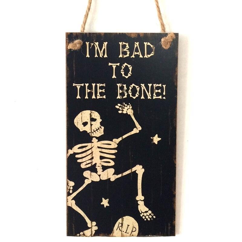 Скелет Тема Im Bad to the Bone ужасов Halloween двора, вывеска деревянный Halloween Party Вешалка Настенная Декорация