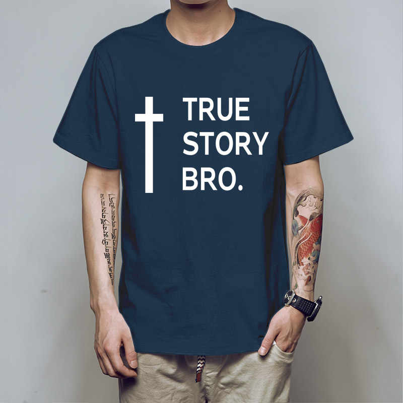 9d2ab40907d HAVE BOY New TRUE STORY BRO Christian Cool Religious Jesus T Shirt Tshirts  Cotton Short Sleeve