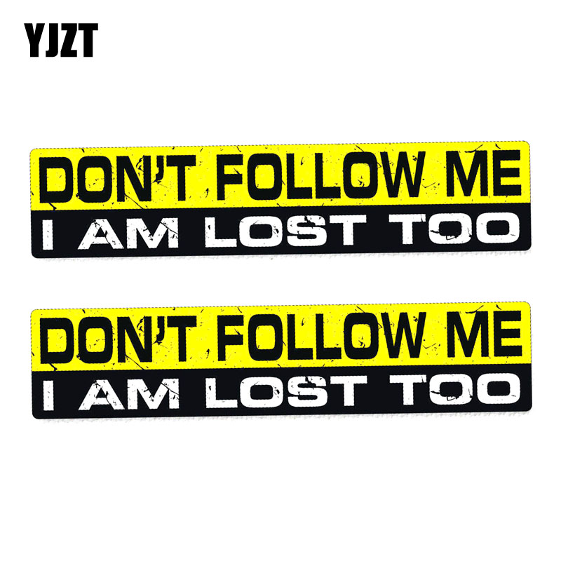 YJZT 2X 18CM*4CM PVC Funny Interesting DON'T FOLLOW  I AM LOST TOO Car Sticker Decal 12-0034