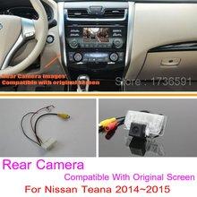 Для Nissan Teana 2014 ~ 2015/RCA & Оригинальный Экран Совместимость/автомобильная Камера Заднего вида Комплектов/HD Резервного Копирования Камера Заднего Вида