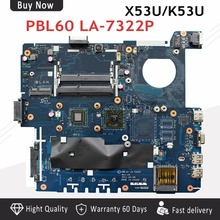 X53U Motherboard PBL60 LA 7322P For ASUS K53U X53U X53B K53B X53BY X53BR K53B Laptop motherboard