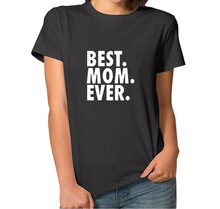 2016 Summer Letter Tshirt Tees BEST MOM EVER Man&Woman T Shirts Camisetas Plus SIze Short Sleeve Funny T-Shirt