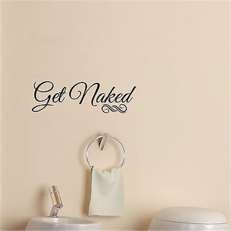 Bathroom Get Naked Funny Quote Wall Art Sticker Words Decal Transfer Vinyl  Decal In Wall Stickers From Home U0026 Garden On Aliexpress.com | Alibaba Group Part 63