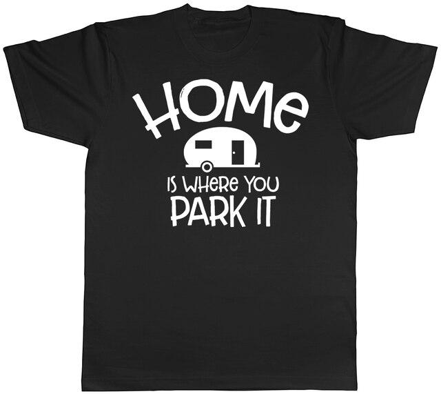 Home Is Where You Park It Caravan Unisex Mens Womens Ladies T Shirt