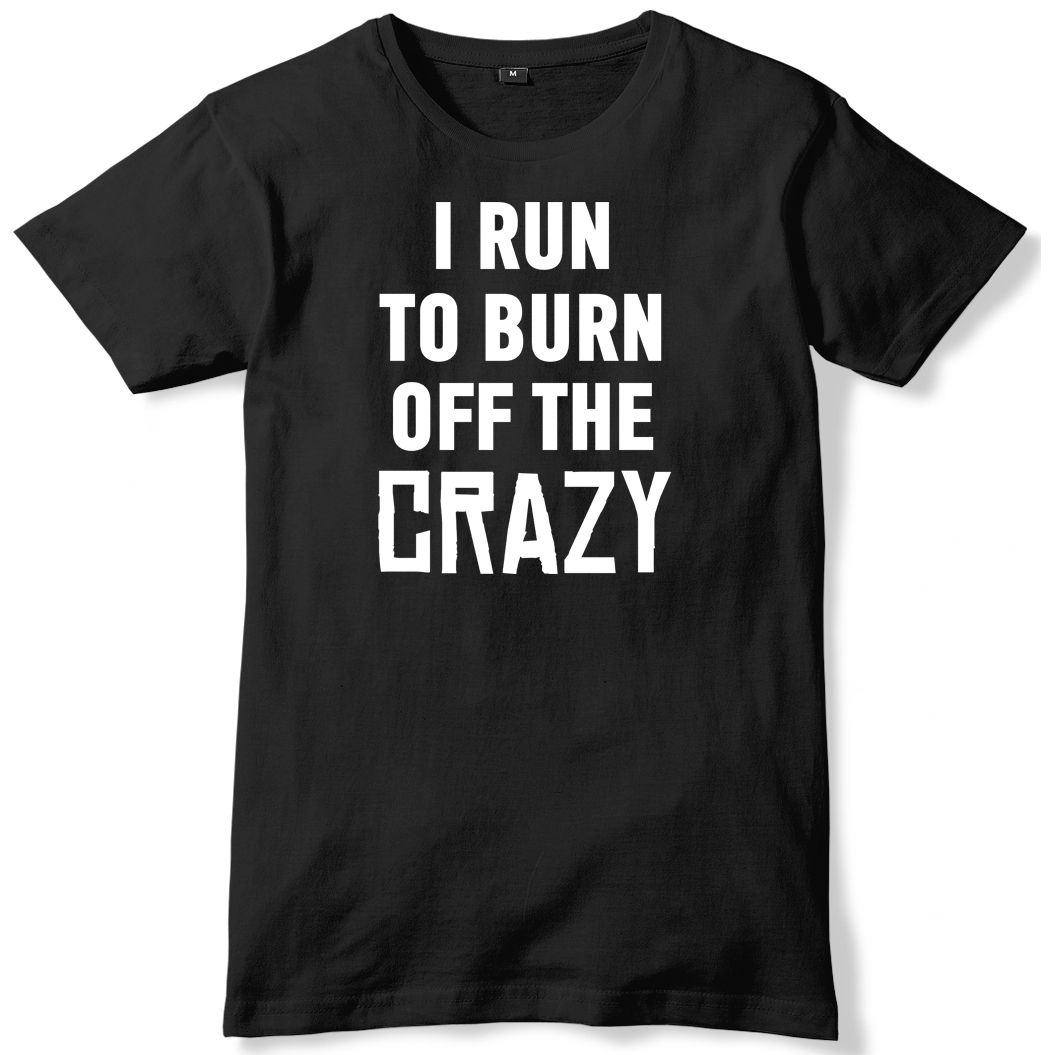 I Runed To Burn Off The Crazy Mens Funny Unisex T-Shirt