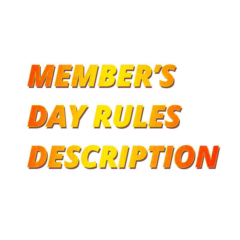member's day rules description help you to understand the member's day rules, the link can't be used to place the order