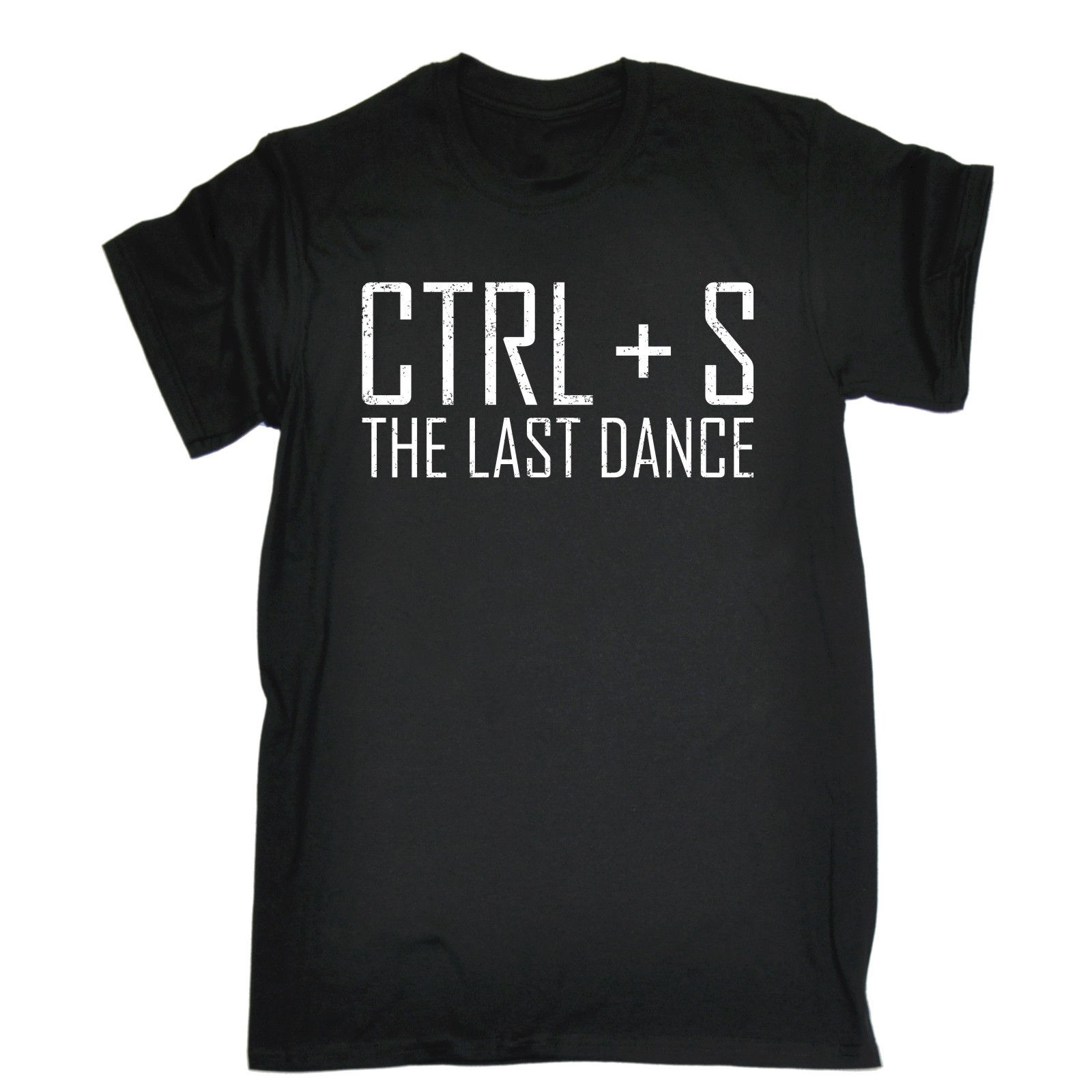 CTRL + S THE LAST DANCE T-shirt Geek Film Dancing Joke Funny Birthday Gift 123t Summer Short Sleeves T Shirt Fashion