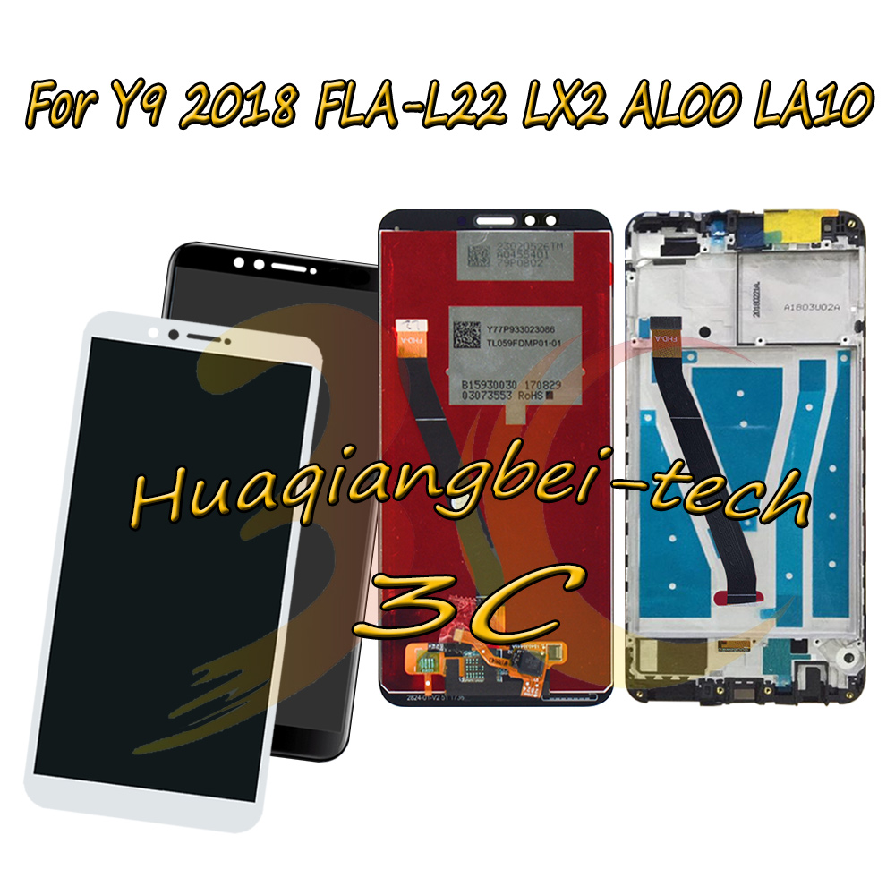 5.93 New For Huawei Y9 2018 FLA-L22 FLA-LX2 FLA-AL00 FLA-LA10 Full LCD DIsplay + Touch Screen Digitizer Assembly With Frame5.93 New For Huawei Y9 2018 FLA-L22 FLA-LX2 FLA-AL00 FLA-LA10 Full LCD DIsplay + Touch Screen Digitizer Assembly With Frame