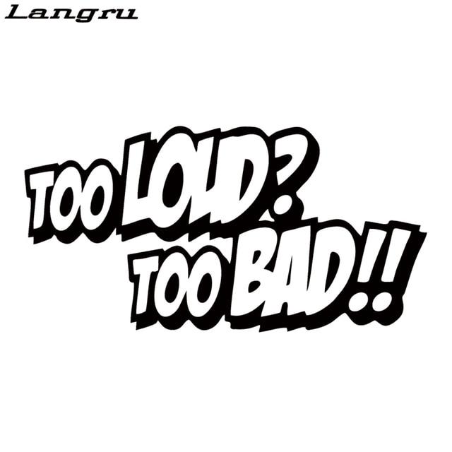 Langru too loud too bad kicker of car styling window sticker vinyl decal car accessories decorative
