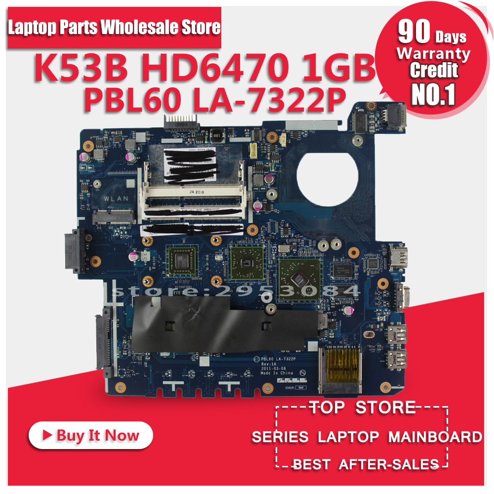X53B Motherboard HD6470 For ASUS X53B K53B K53BY K53BR X53BY laptop Motherboard X53B Mainboard X53B Motherboard test 100% OK used asus laptop motherboard pbl60 la 7322p fit for k53u x53u x53b k53b x53by x53br k53by ddr3 with amd cpu