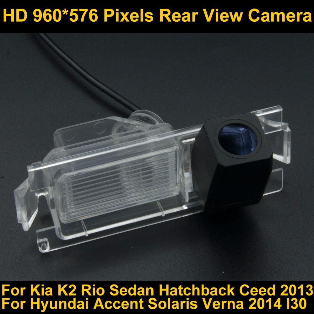 PAL HD 960*576 Pixels Parking Rear view Camera for Kia K2 Rio Sedan Hatchback Ceed 2013 Hyundai Accent Solaris Verna 2014 I30