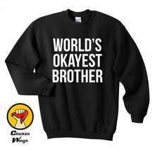 Brother Shirt Worlds Okayest Sweatshirt Unisex More Colors XS - 2XL