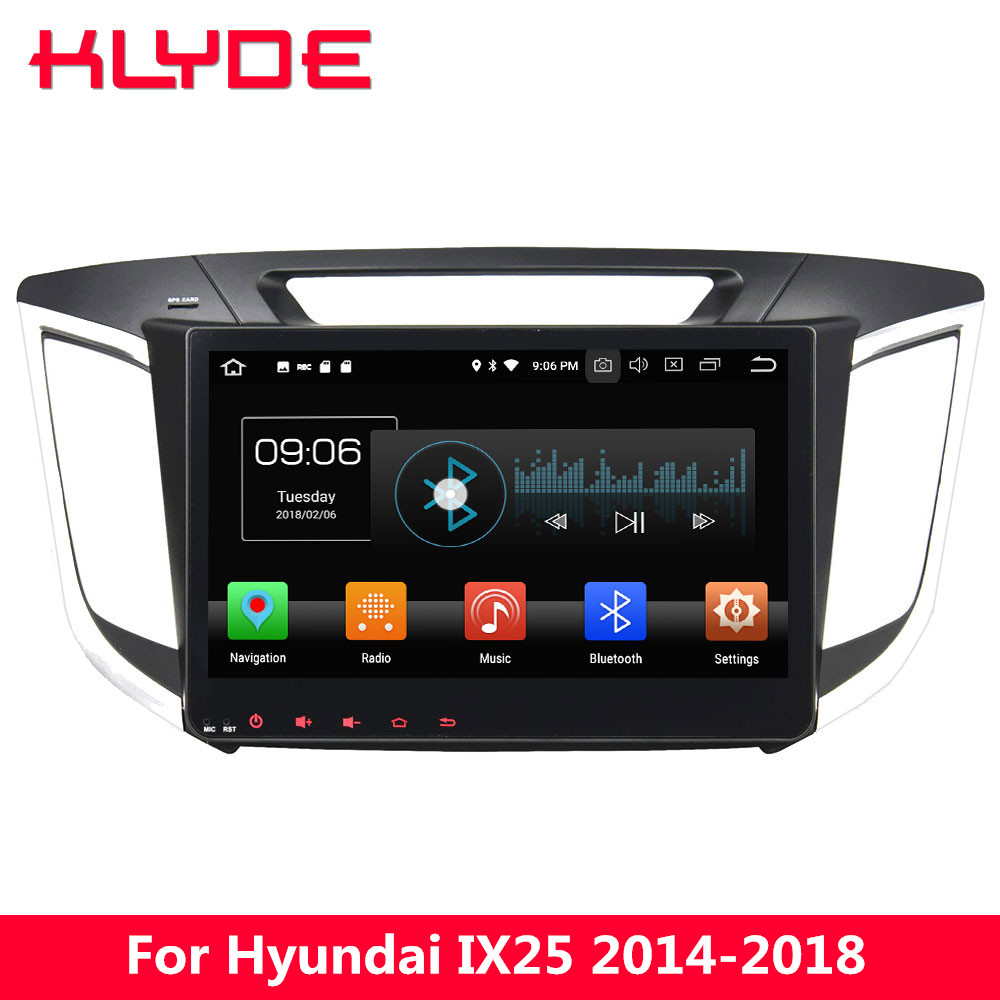 KLYDE 10.1 IPS 4G WIFI Android 8.0 Octa Core 4GB RAM 32GB ROM Car DVD Multimedia Player Stereo Radio For Hyundai IX25 2014 2018