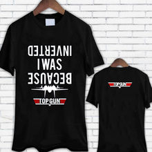 9a60979fa T Shirt Sale Top Gun Because I Was Inverted Maverick Movie Black O-Neck  Short. 9 Colors Available