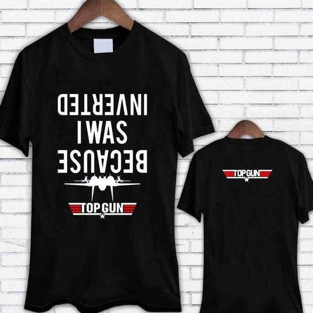 66e82a268 T Shirt Sale Top Gun Because I Was Inverted Maverick Movie Black O-Neck  Short Sleeve Fashion 2018 Tees For Men