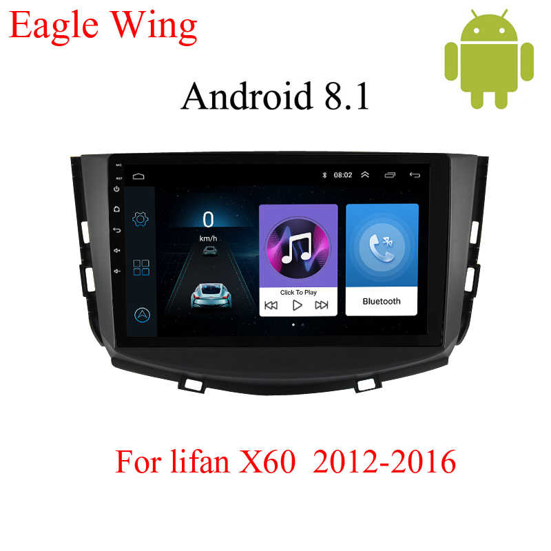 Android 8.1 car dvd player for Lifan X60 2012-2016 with car radio multimedia video and navigation support free GPS map Bluetooth