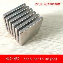2PCS 40*30*4mm permanent NdFeB magnet N52 N42 block magnets 40X30X4MM
