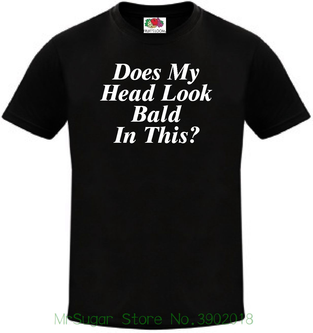 Do I Look Bald In This Mens Funny T Shirt Birthday Fathers Day Secret Santa Men High Quality Tees