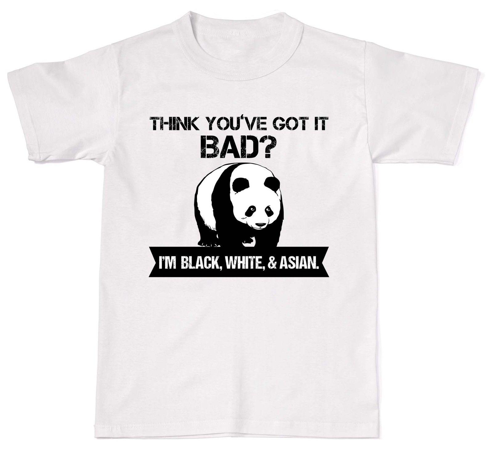 Panda Think Youve Got it Bad Black White Asian Mens Womens Cotton T-Shirt T shi