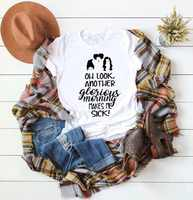 OH look Another Glorious Morning makes me sick t-shirt pretty street style cool girl gift tee graphic witch graphic t-shirt top