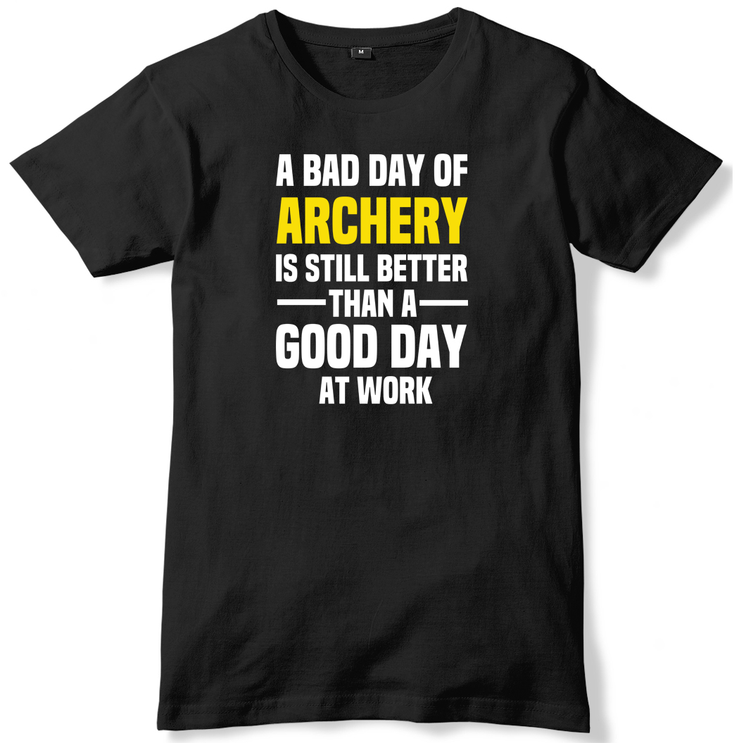 Bad Day Of Archery Is Still Better Than A Good Day At Work Mens T-Shirt