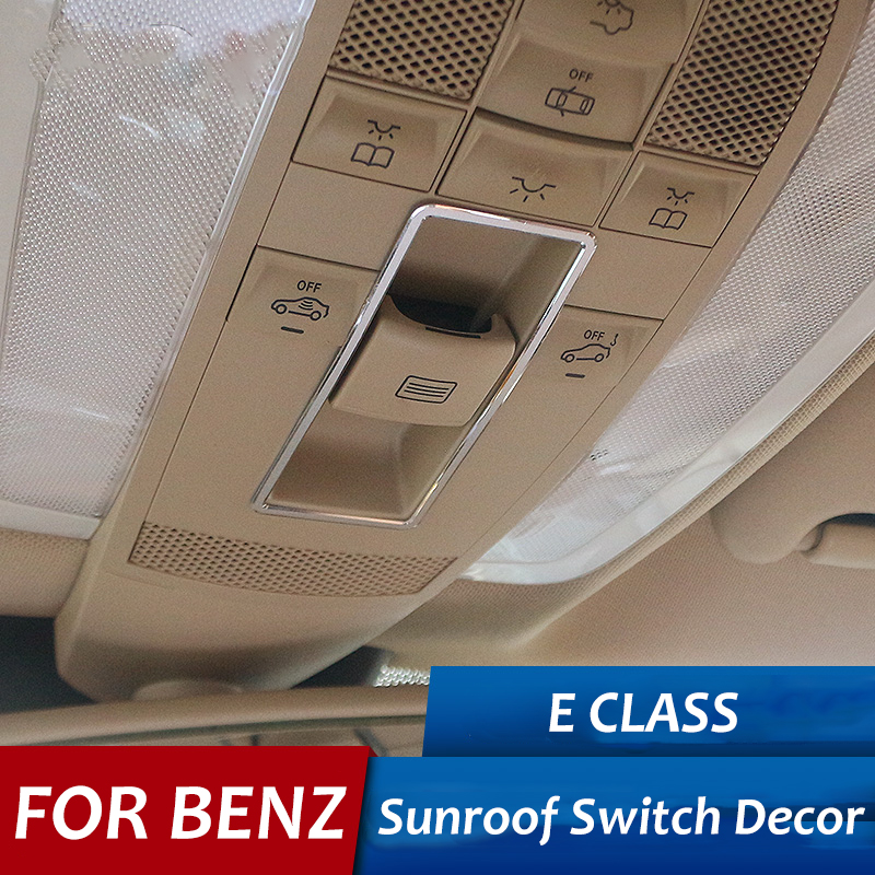 for Mercedes Benz Car Sunroof Switch Decor Frame Skylight Button Trim E Class E180L E200L E260L E300L E320L E400L Car Styling zhaoyanhua car floor mats for mercedes benz w169 w176 a class 150 160 170 180 200 220 250 260 car styling carpet liners 2004