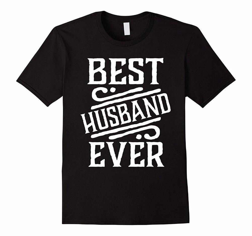 Funny Print T Shirts Men's  Best Husband Ever Shirt Valentine Gifts For Him Tshirt  T-shirts Streetwear Summer Brand Clothing