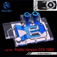 BYKSKI N-GX1060-X Full Cover Graphics Card Water Cooling Radiator Block use for Public Version GTX1060 Liquid cooler RGB Light