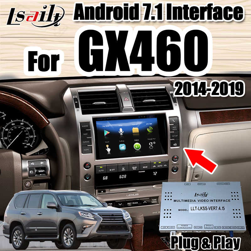 Lsailt Android 7.1Dual system keep Video Interface for Lexus GX460 2015-19 GPS Navigation Box support carplay&Android auto