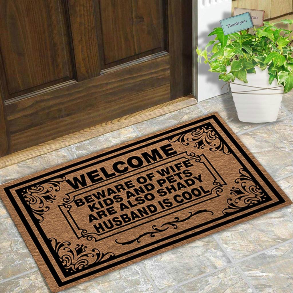 Entrance Funny Door Mat Welcome Beware of Wife Children and Pets are Also Shady As Well Husband is Cool Non-Slip Doormat image