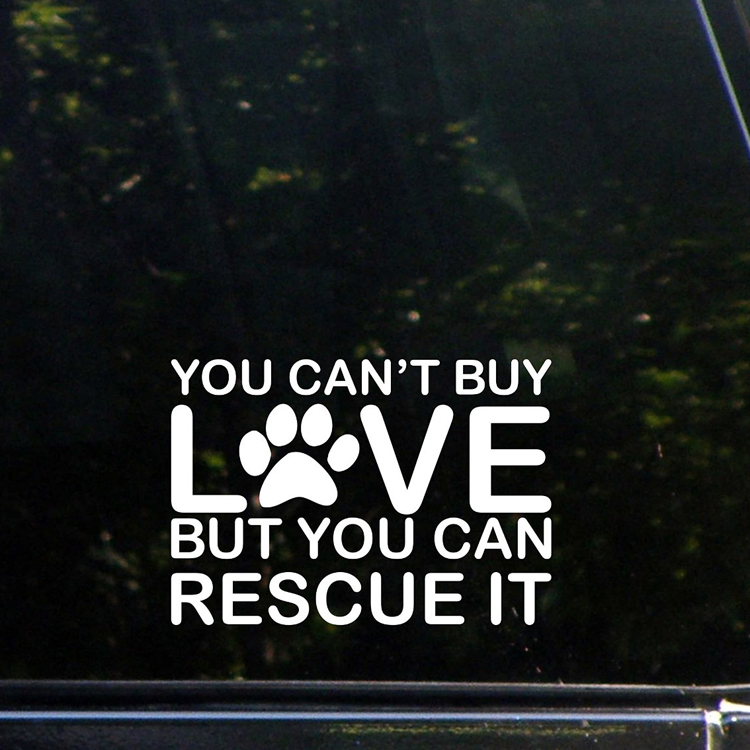 2pcs You Can't Buy Love But You Can Rescue It Die Cut Decal Bumper Sticker for Windows, Cars, Trucks, Laptops, Etc. 6' image