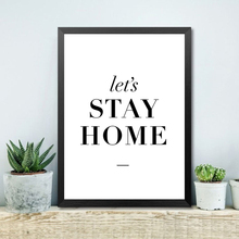 Stay Home Quote Canvas Art Print Painting Poster, Love Wall Pictures For Home Decoration, Wall decor