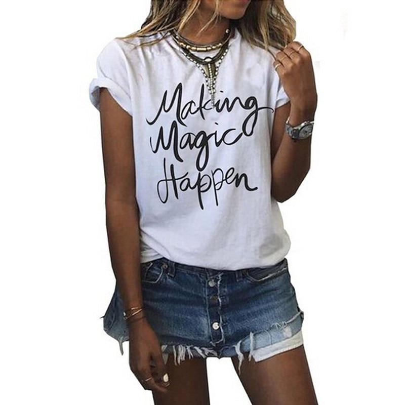 Making Magic Happen Print Letter T Shirt Women Cotton Top Tees Women T Shirt Casual Femme Summer Vogue T-shirt